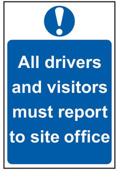 All Drivers And Visitors Must Report To Site Office - PVC 400 x 600mm 1